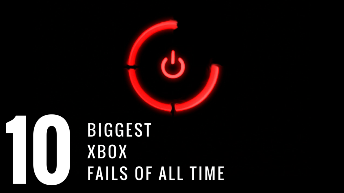 Top 10 Biggest Xbox Fails Of All Time